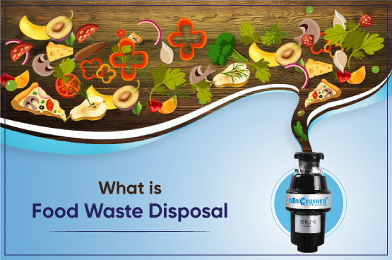 What is Kitchen Waste Disposer/Crusher